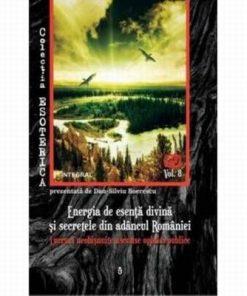 Energia de esenta divina si secretele din adancul Romaniei