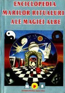 Enciclopedia marilor ritualuri ale magiei albe