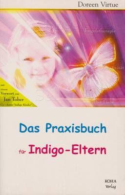 Das Praxisbuch fur Indigo Eltern - lb. Germana