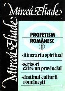 Profetism romanesc -1+ 2 vol.