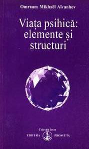 Viata psihica: elemente si structuri