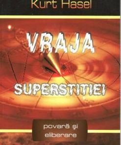 Vraja superstitiei - Povara si eliberare