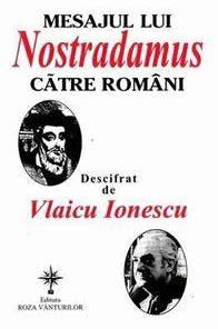 Mesajul lui Nostradamus catre romani