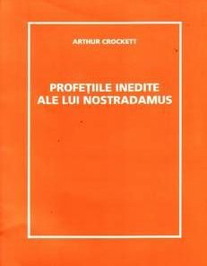 Profetiile inedite ale lui Nostradamus