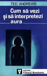 Cum sa vezi si sa interpretezi aura?