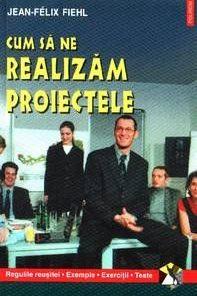 Cum sa ne realizam proiectele