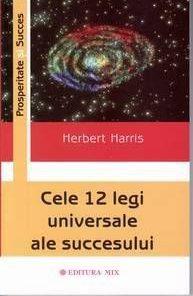 CELE 12 LEGI UNIVERSALE ALE SUCESULUI