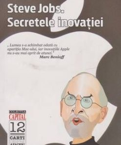 Steve Jobs. Secretele inovatiei