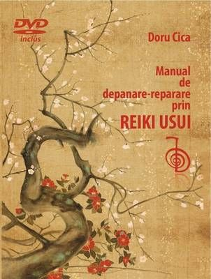 Manual de depanare-reparare prin Reiki Usui (DVD inclus)