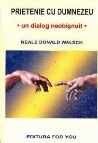Prietenie cu Dumnezeu; un dialog neobisnuit