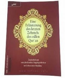 Eine Erlauterung des letzten Zehntels de edlen Qur' an