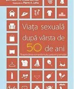 Viata sexuala dupa varsta de 50 de ani