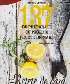 137 de preparate cu peste si fructe de mare