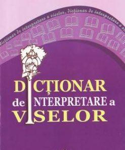DICTIONAR DE INTERPRETARE A VISELOR